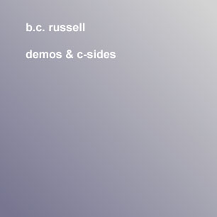 B.C. Russell - Demos and C-Sides